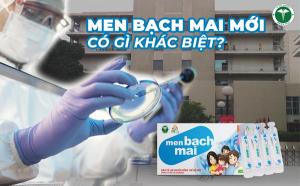 Men Bạch Mai có gì khác biệt với các loại men vi sinh khác